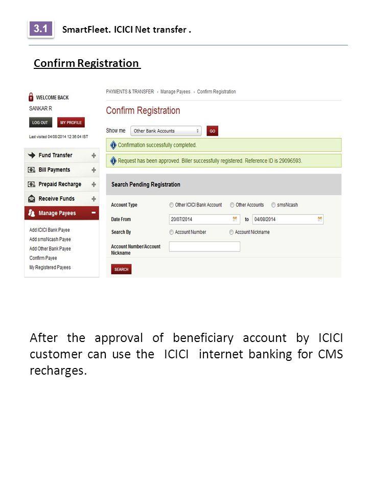 3.1 SmartFleet. ICICI Net transfer . Confirm Registration.