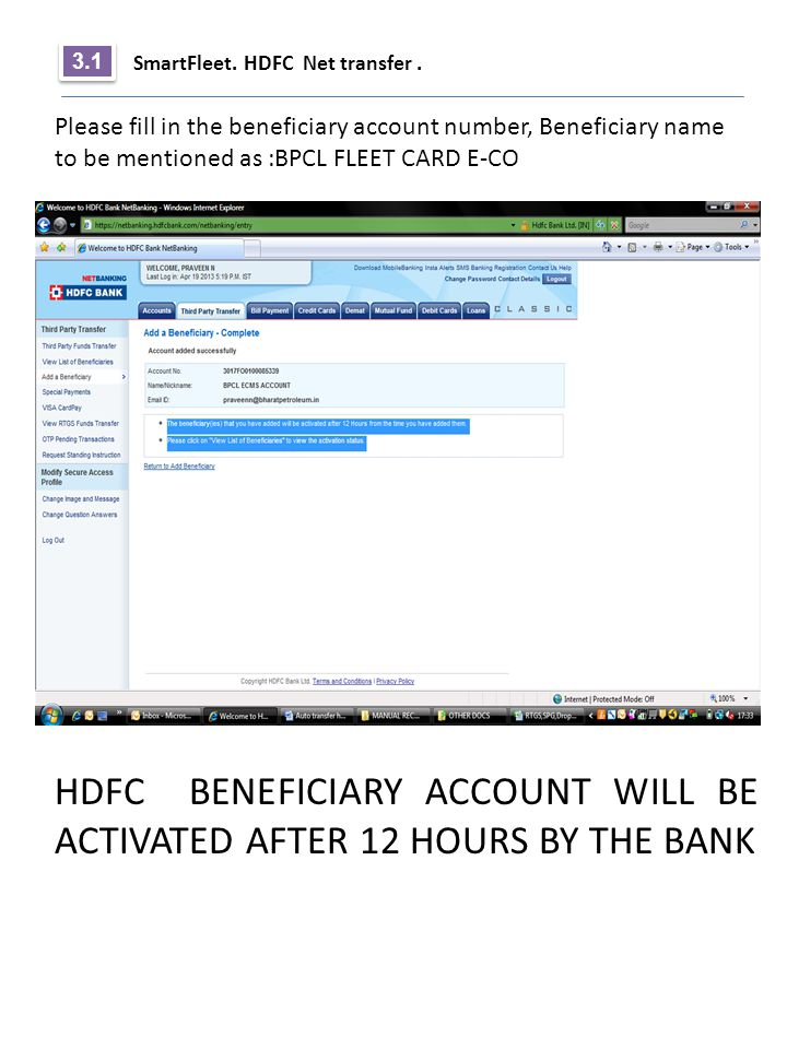 HDFC BENEFICIARY ACCOUNT WILL BE ACTIVATED AFTER 12 HOURS BY THE BANK