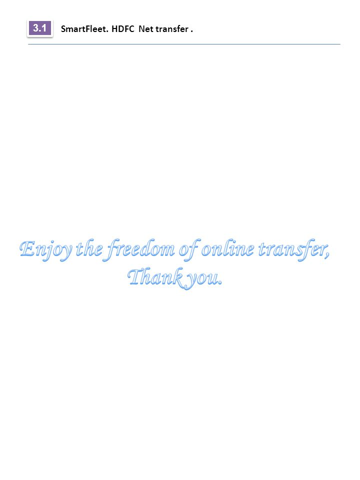 Enjoy the freedom of online transfer, Thank you.