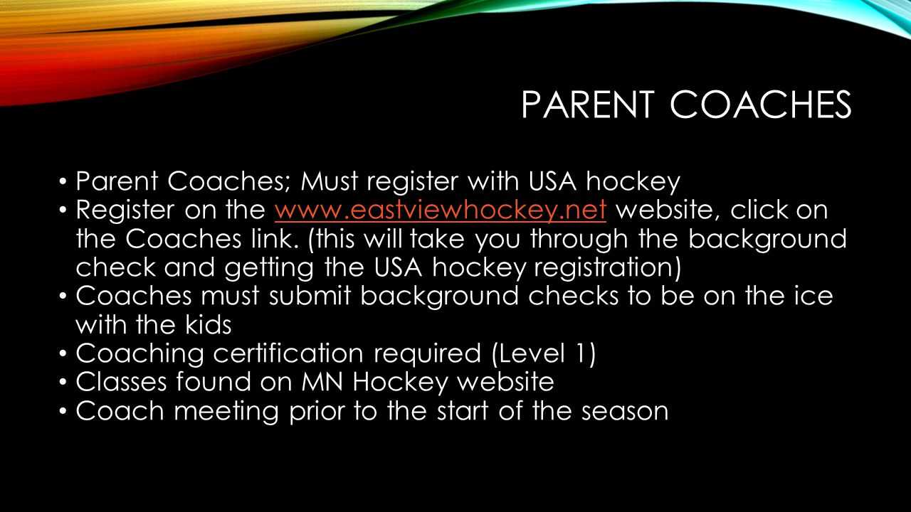 Parent Coaches Parent Coaches; Must register with USA hockey