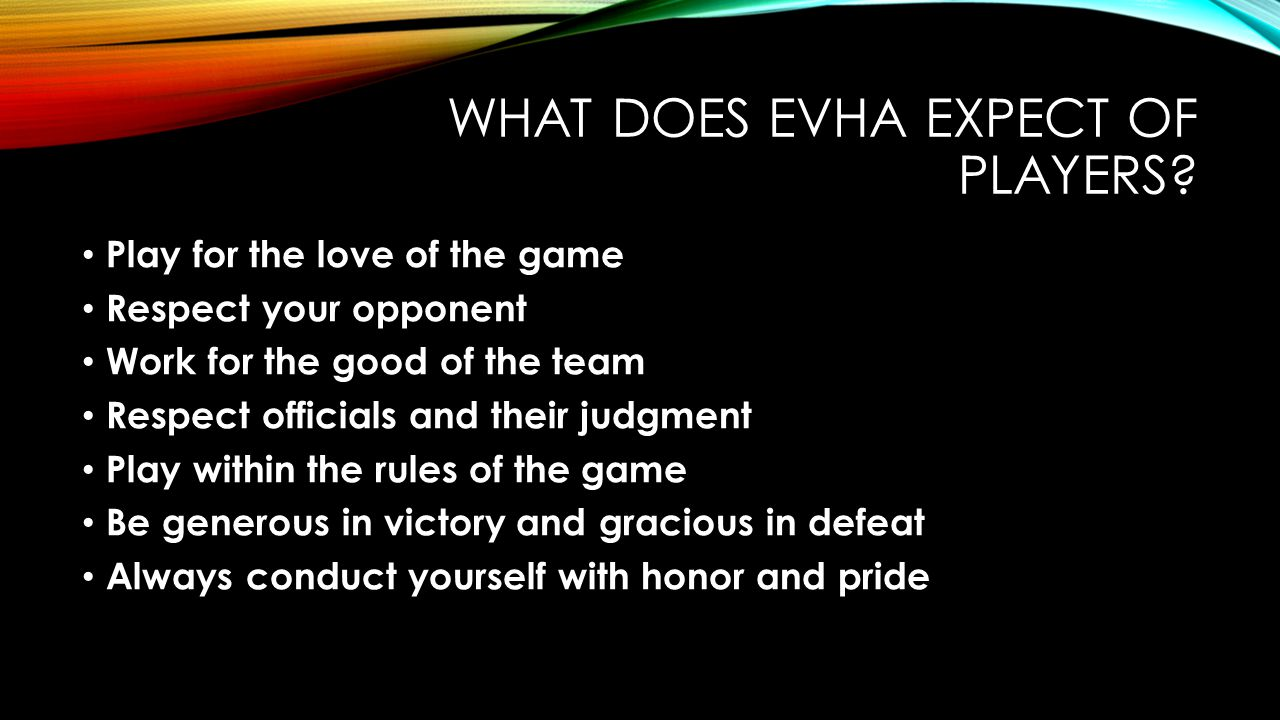 What DOES EVHA EXPECT OF PLAYERS