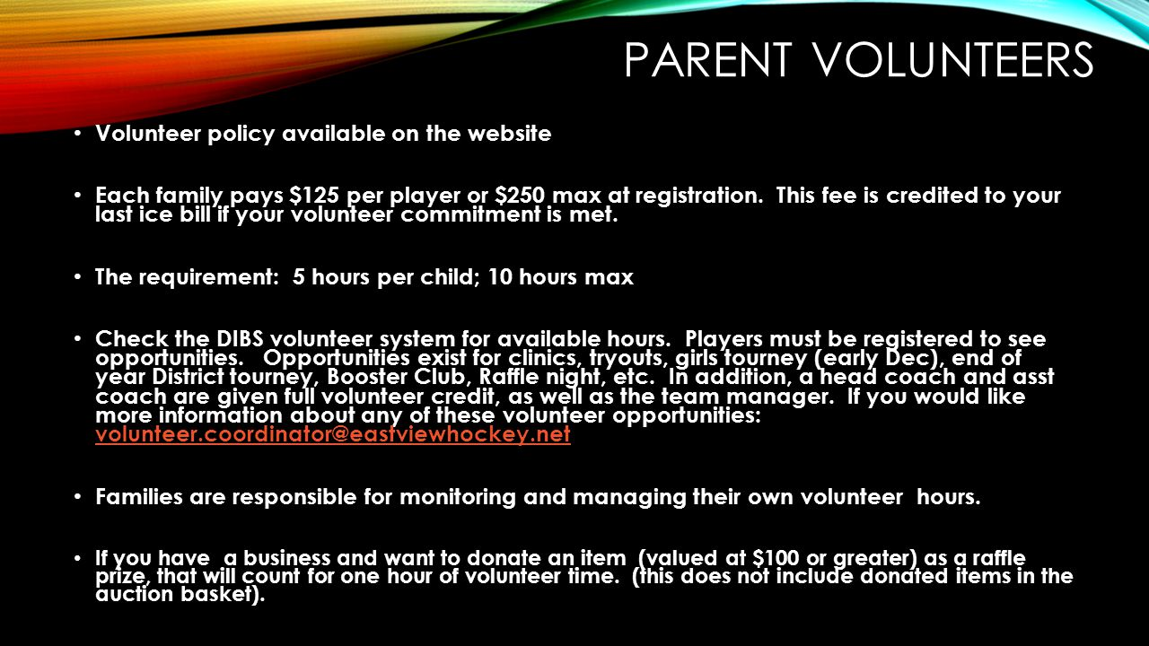 PARENT VOLUNTEERS Volunteer policy available on the website