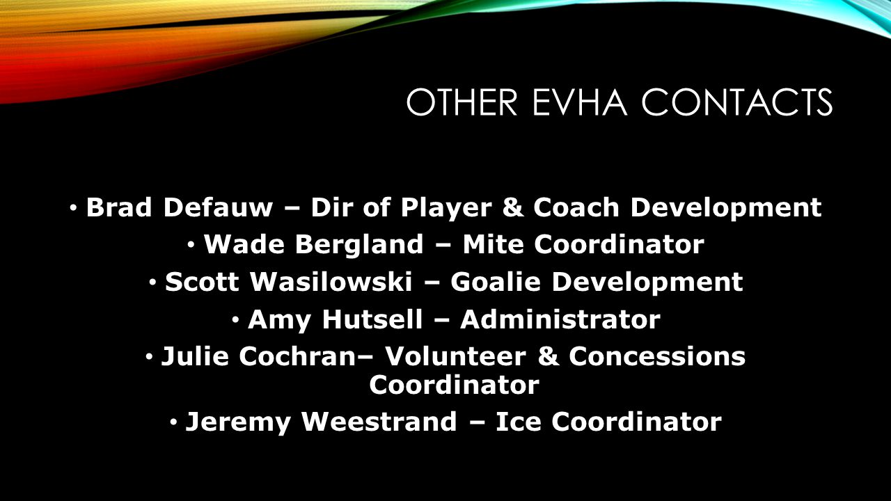 OTHER EVHA CONTACTS Brad Defauw – Dir of Player & Coach Development