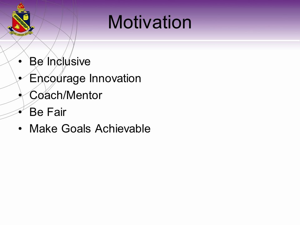 Motivation Be Inclusive Encourage Innovation Coach/Mentor Be Fair