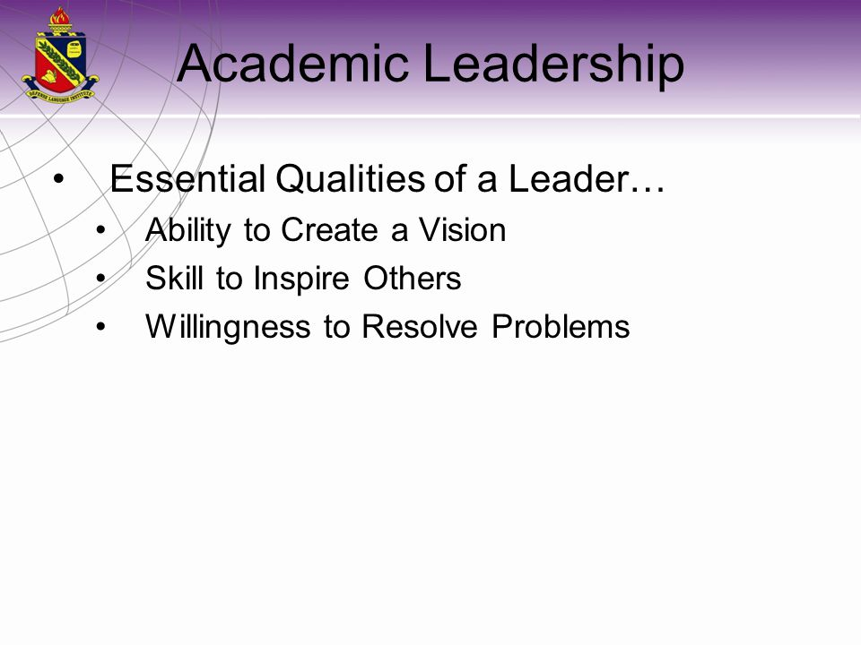 Academic Leadership Essential Qualities of a Leader…