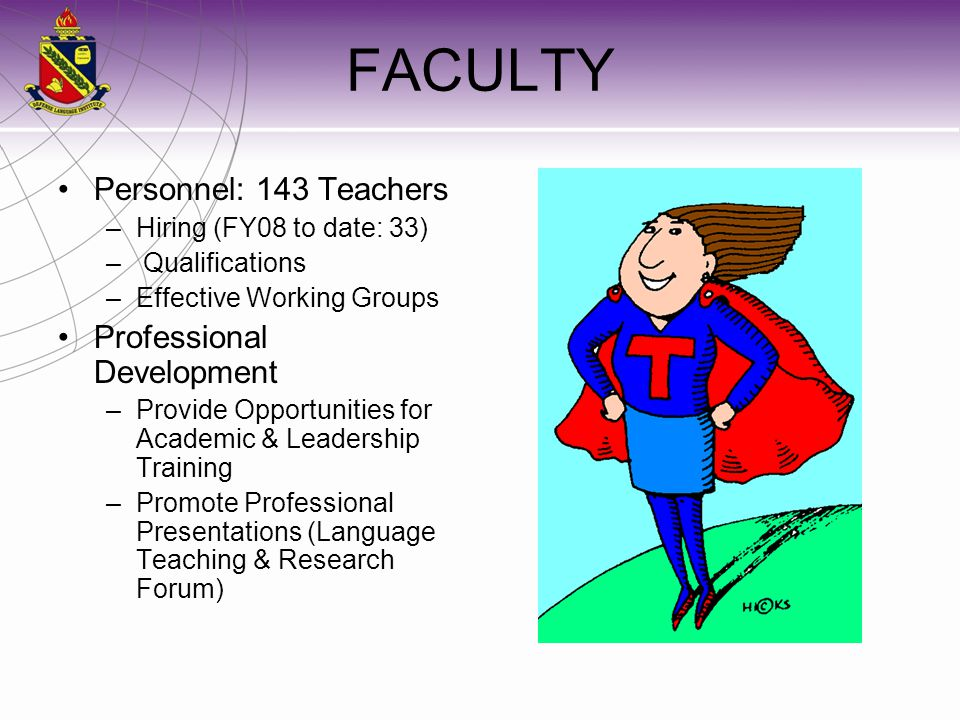 FACULTY Personnel: 143 Teachers Professional Development
