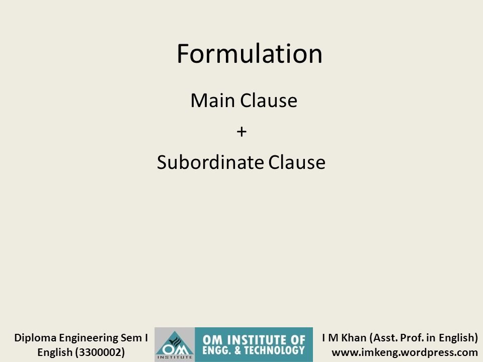 Main Clause + Subordinate Clause