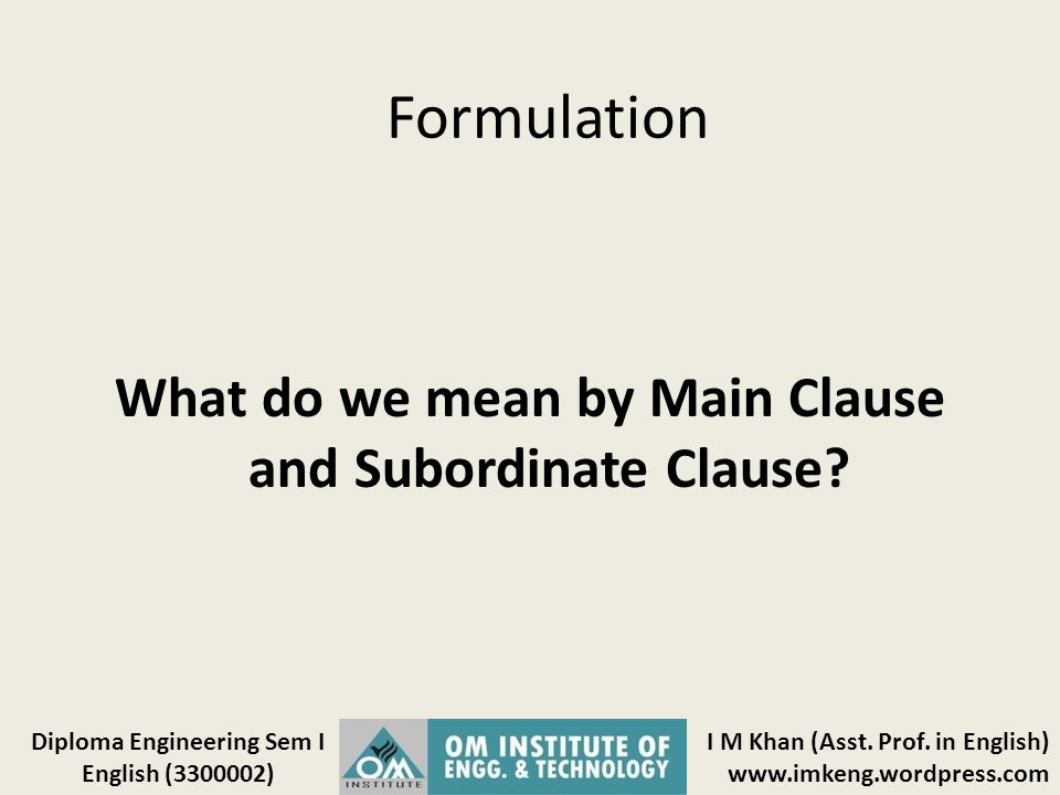 What do we mean by Main Clause and Subordinate Clause