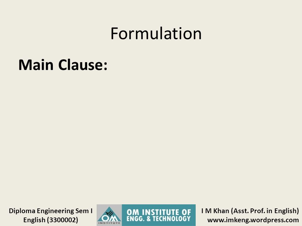Formulation Main Clause: