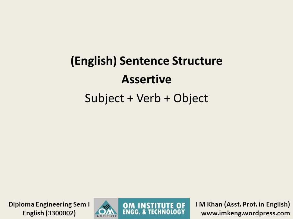 (English) Sentence Structure Assertive Subject + Verb + Object