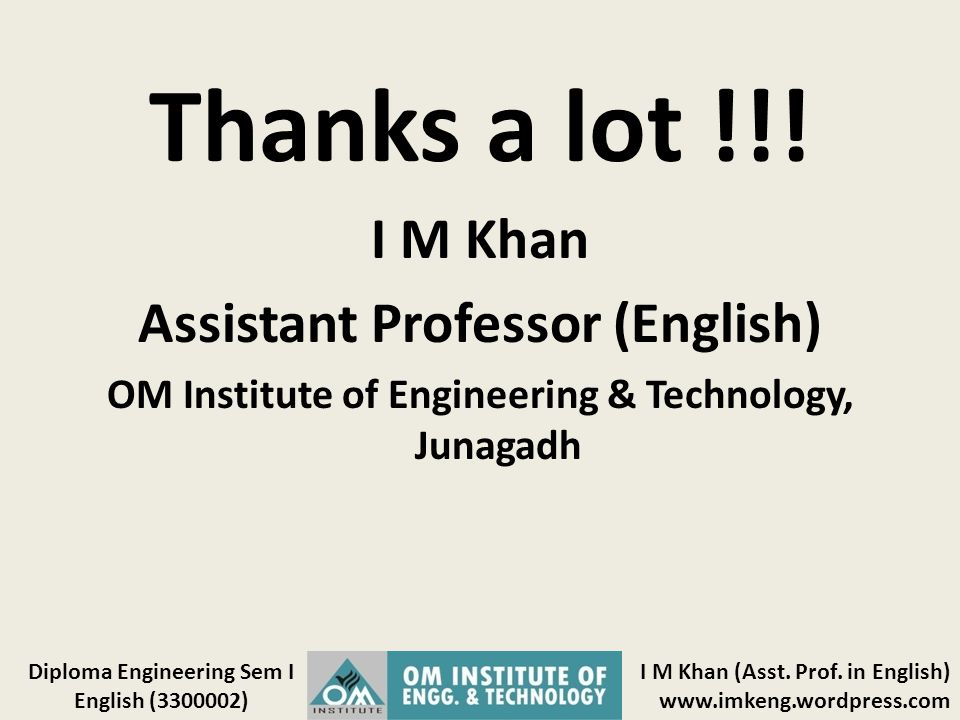 Thanks a lot !!! I M Khan Assistant Professor (English)