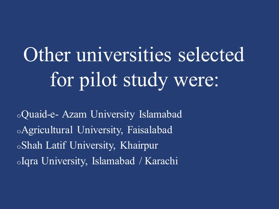 Other universities selected for pilot study were: