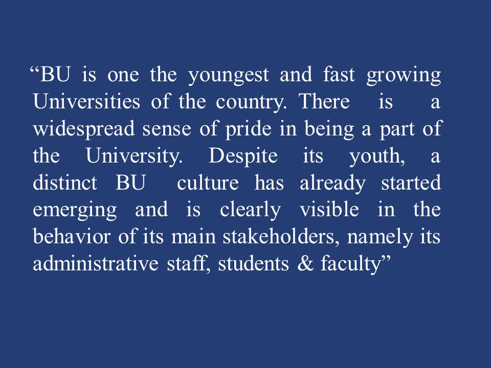 BU is one the youngest and fast growing Universities of the country
