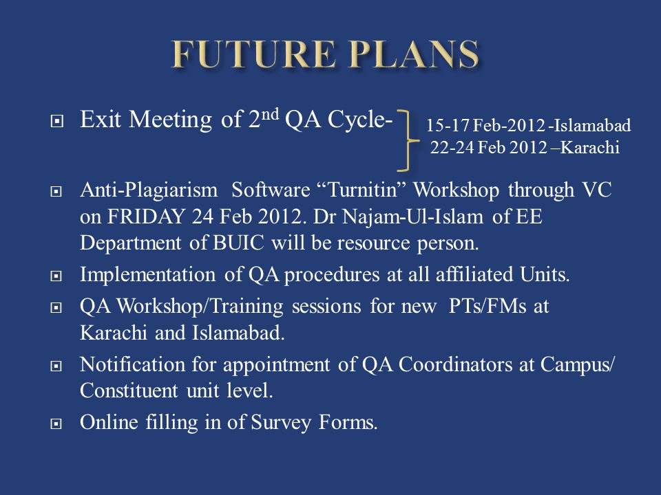 FUTURE PLANS Exit Meeting of 2nd QA Cycle-