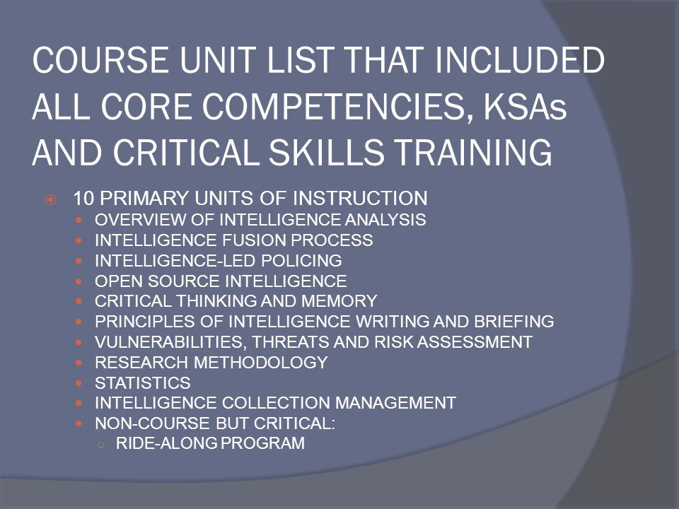 COURSE UNIT LIST THAT INCLUDED ALL CORE COMPETENCIES, KSAs AND CRITICAL SKILLS TRAINING