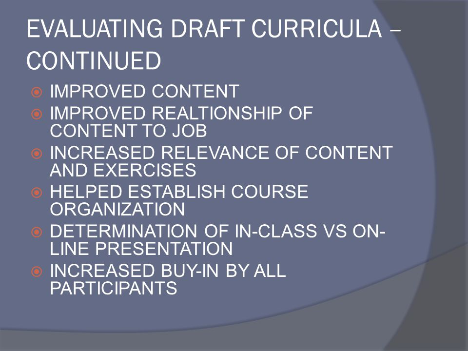 EVALUATING DRAFT CURRICULA – CONTINUED