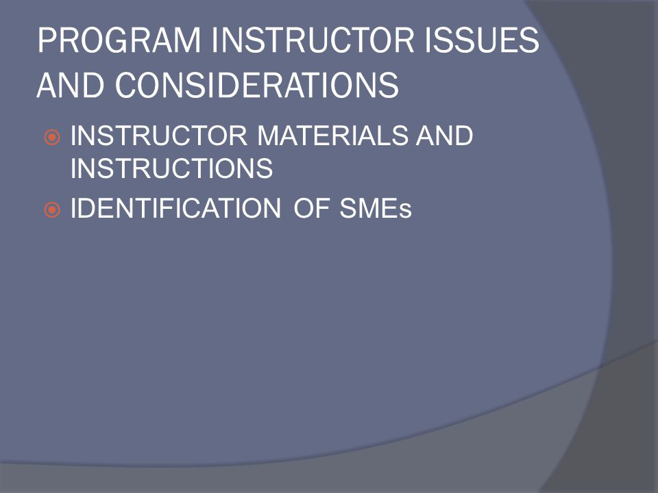 PROGRAM INSTRUCTOR ISSUES AND CONSIDERATIONS