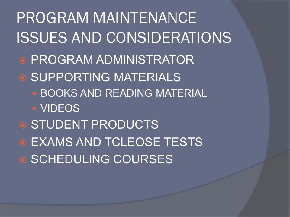 PROGRAM MAINTENANCE ISSUES AND CONSIDERATIONS