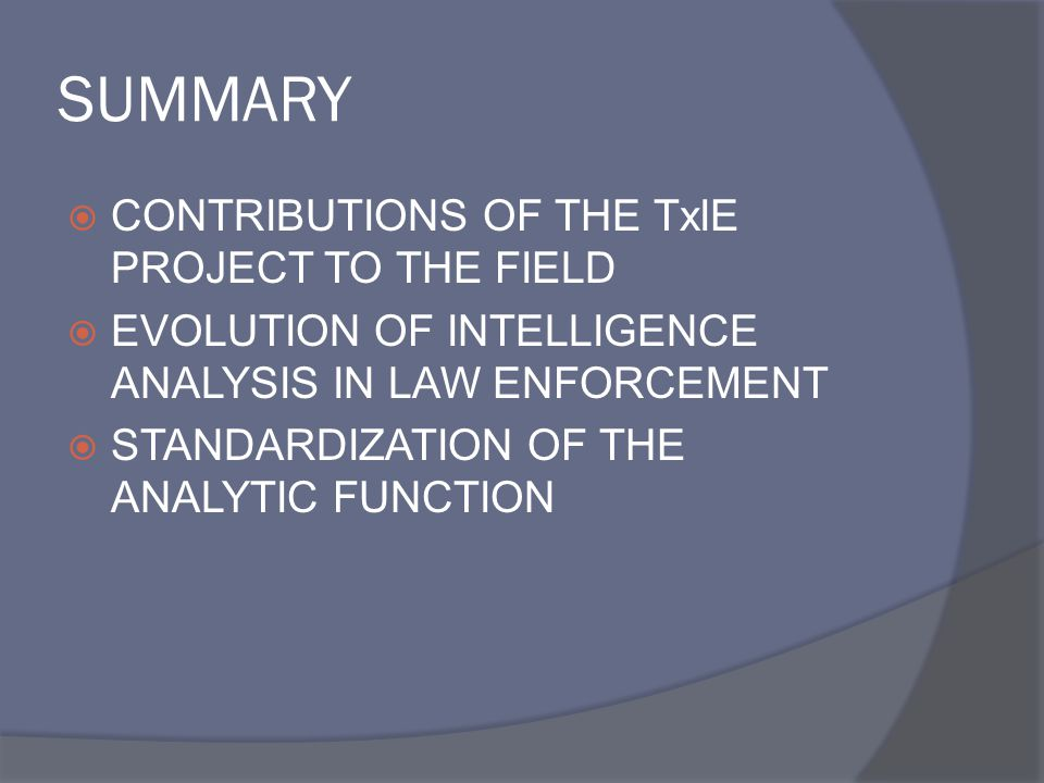 SUMMARY CONTRIBUTIONS OF THE TxIE PROJECT TO THE FIELD