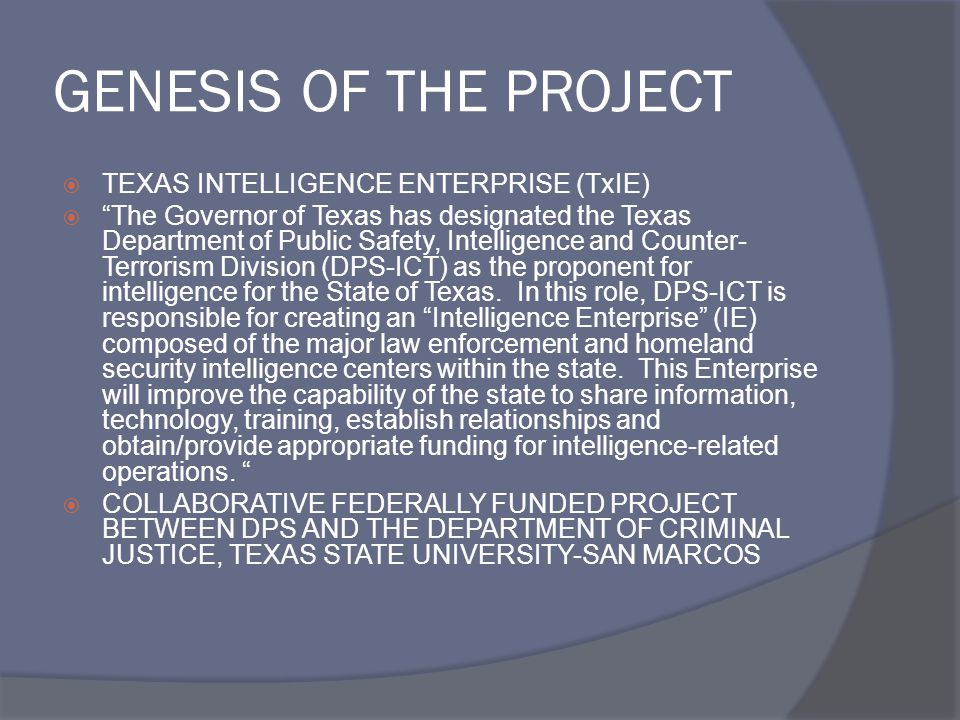 GENESIS OF THE PROJECT TEXAS INTELLIGENCE ENTERPRISE (TxIE)