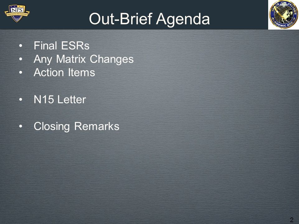 Out-Brief Agenda Final ESRs Any Matrix Changes Action Items N15 Letter