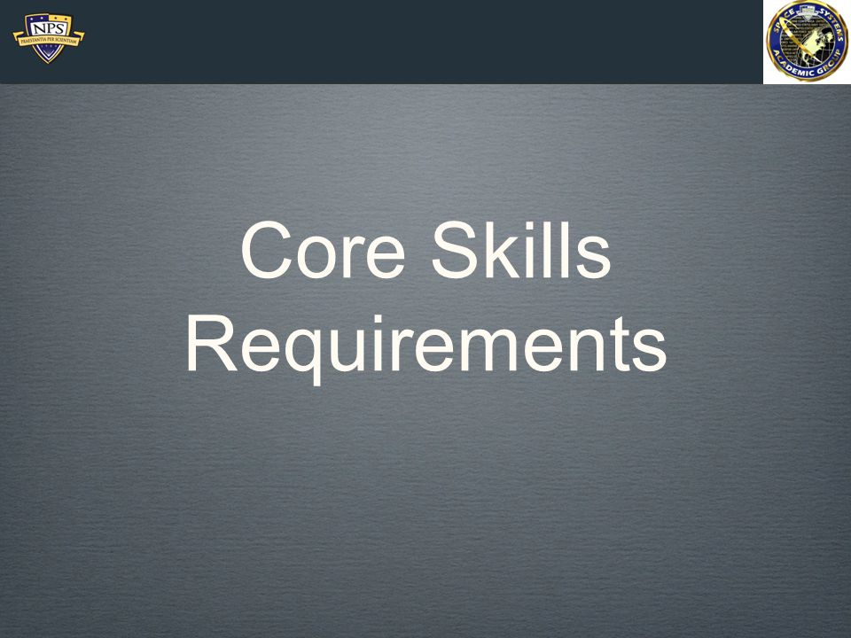 Core Skills Requirements