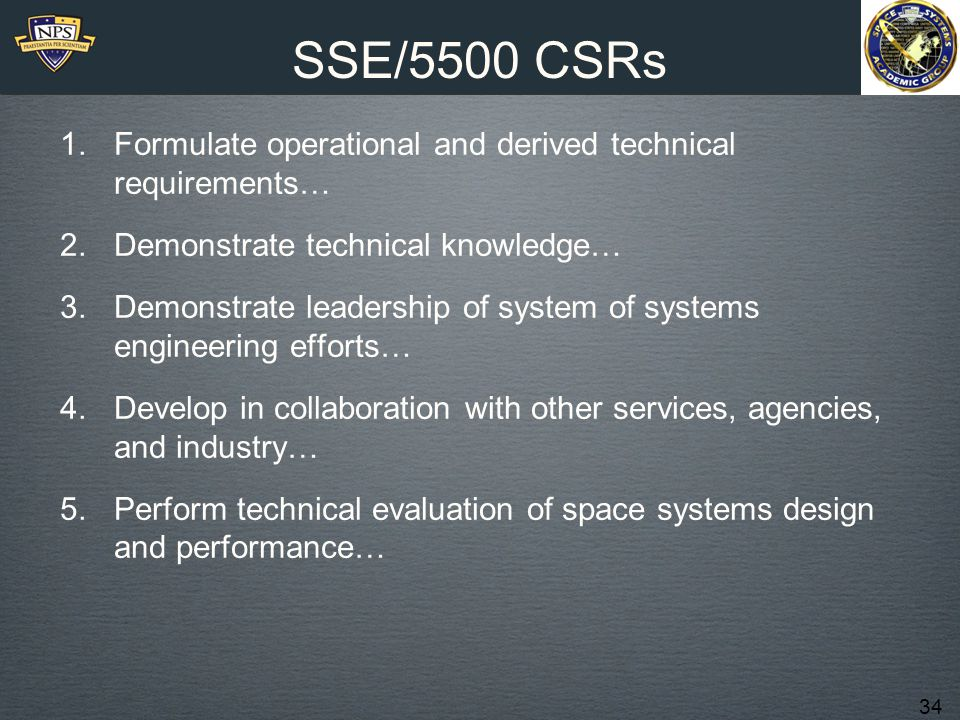 SSE/5500 CSRs Formulate operational and derived technical requirements… Demonstrate technical knowledge…