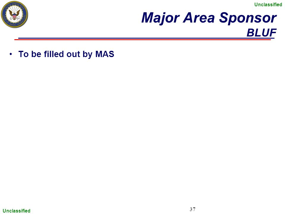 Major Area Sponsor BLUF To be filled out by MAS