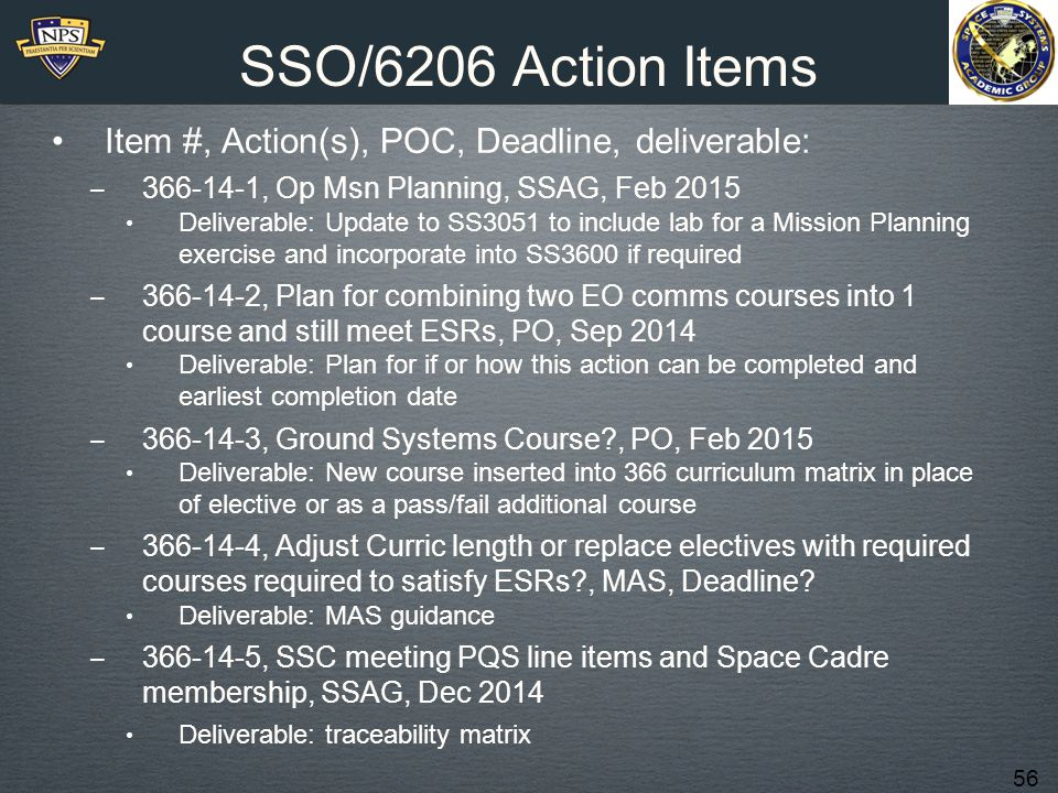 SSO/6206 Action Items Item #, Action(s), POC, Deadline, deliverable: