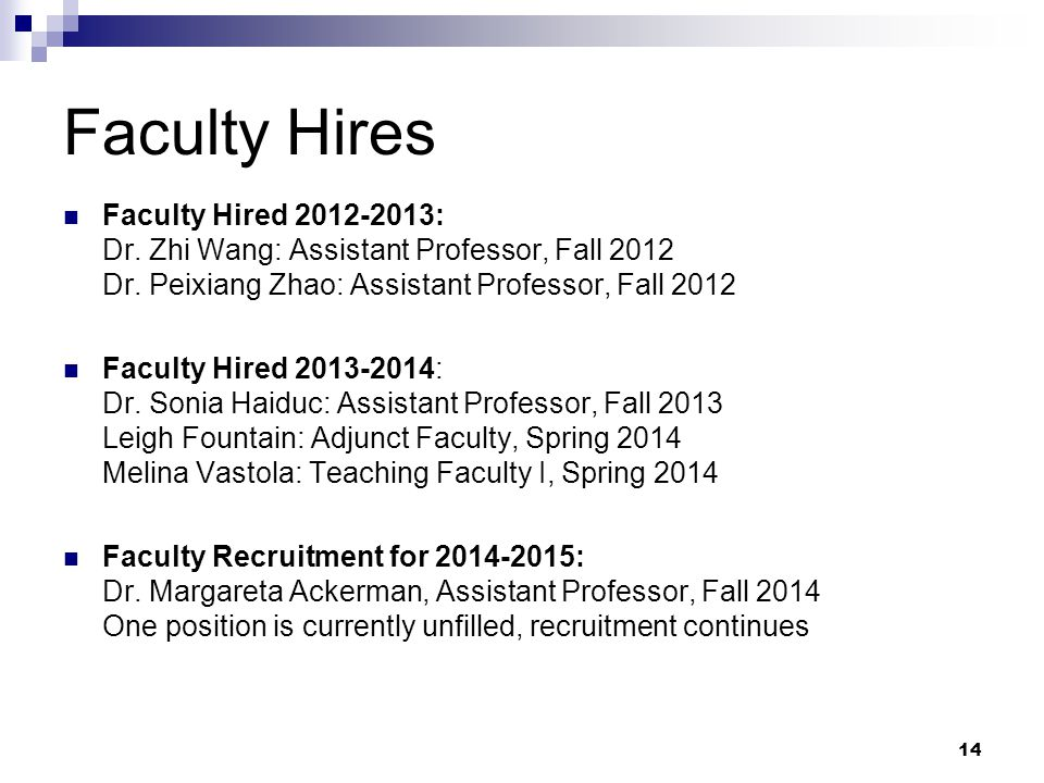 Faculty Hires Faculty Hired 2012-2013: Dr. Zhi Wang: Assistant Professor, Fall 2012 Dr. Peixiang Zhao: Assistant Professor, Fall 2012.