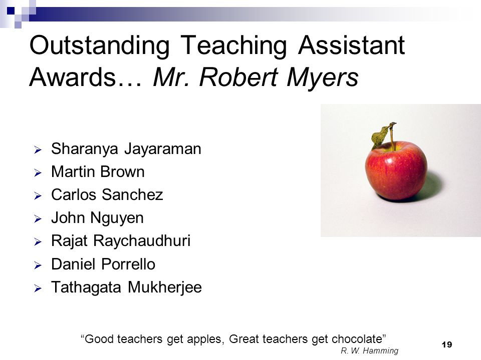 Outstanding Teaching Assistant Awards… Mr. Robert Myers