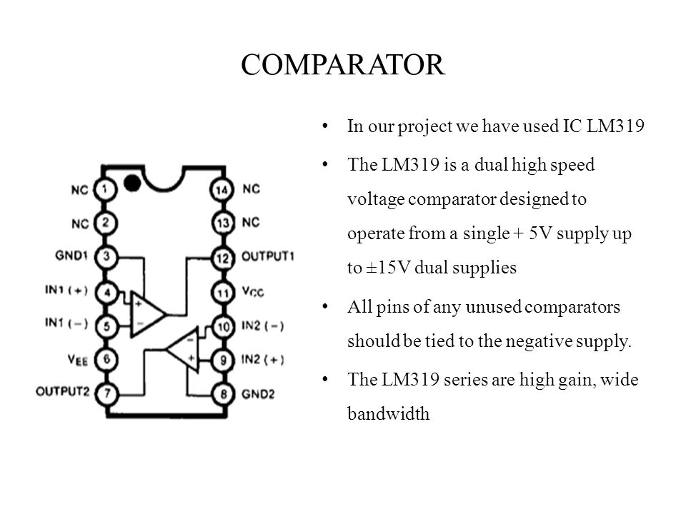 COMPARATOR In our project we have used IC LM319