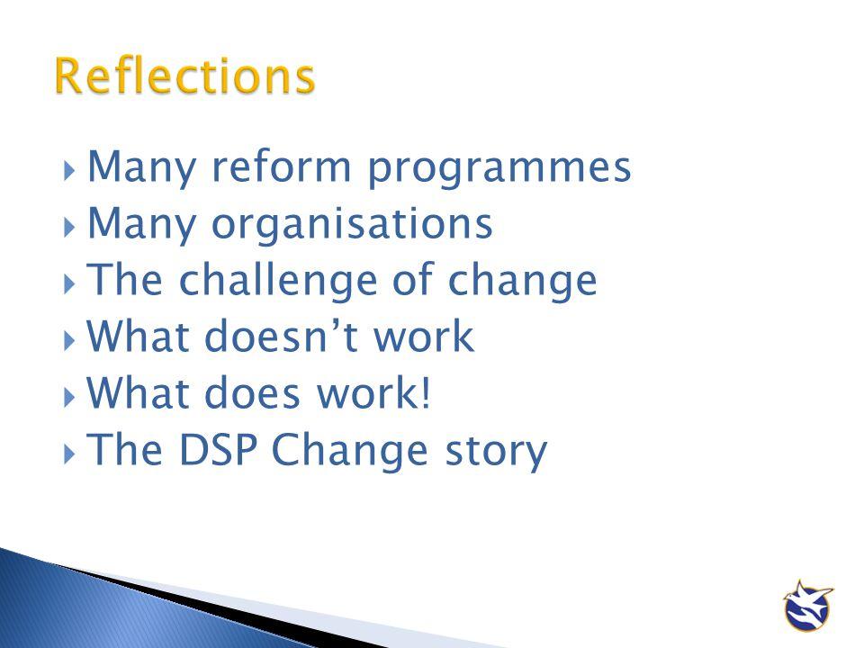 Reflections Many reform programmes Many organisations
