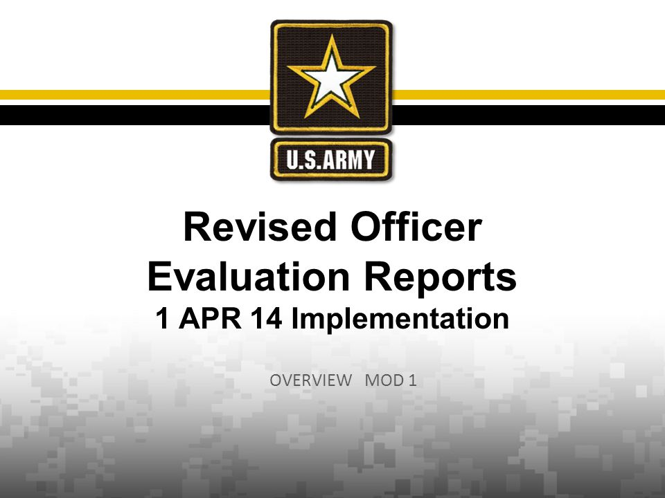 Revised Officer Evaluation Reports 1 APR 14 Implementation