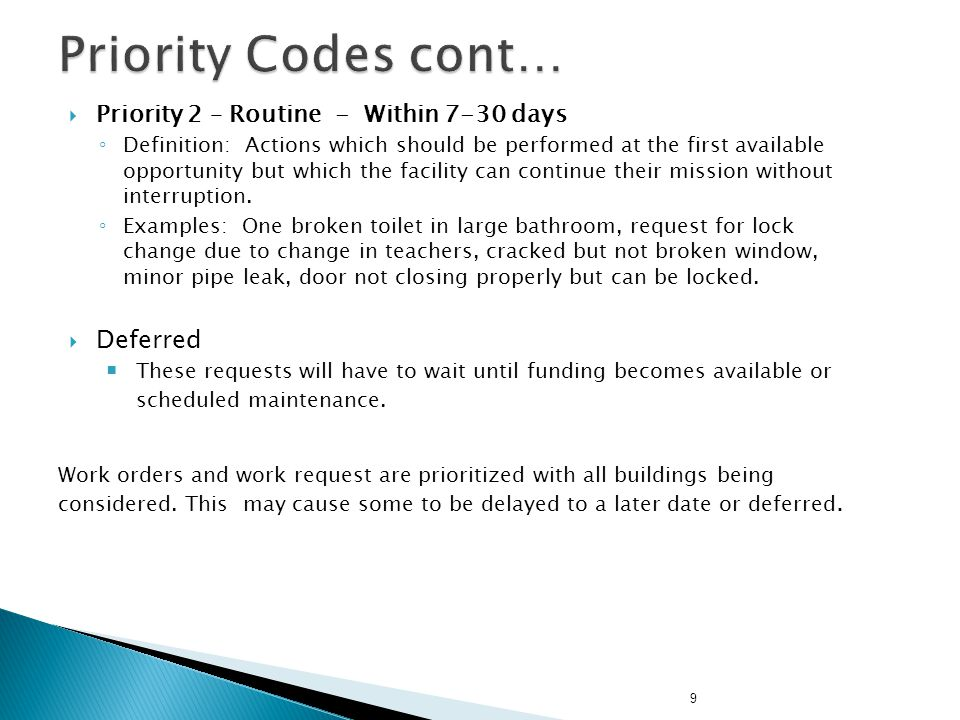 Priority Codes cont… Deferred Priority 2 – Routine - Within 7-30 days