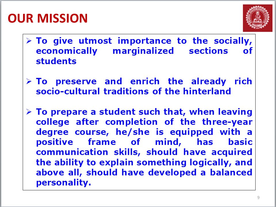 OUR MISSION To give utmost importance to the socially, economically marginalized sections of students.