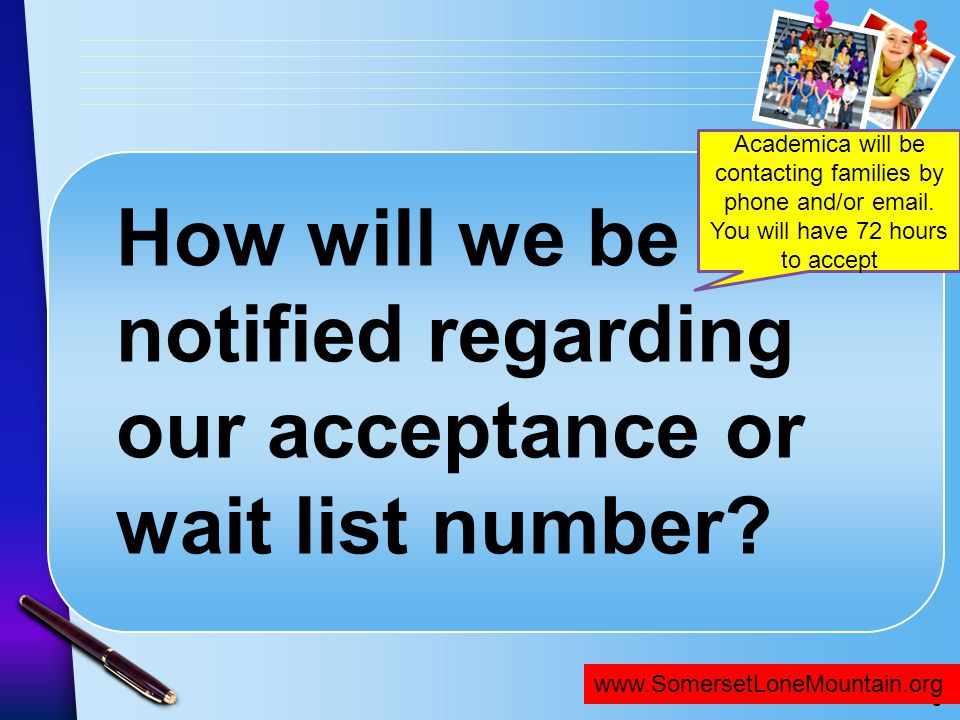 How will we be notified regarding our acceptance or wait list number