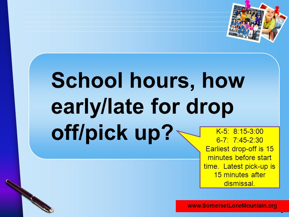 School hours, how early/late for drop off/pick up