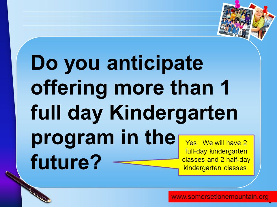 Do you anticipate offering more than 1 full day Kindergarten program in the future