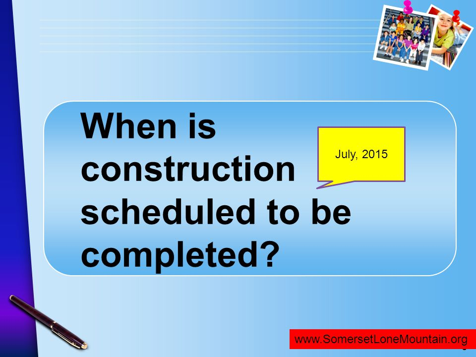 When is construction scheduled to be completed