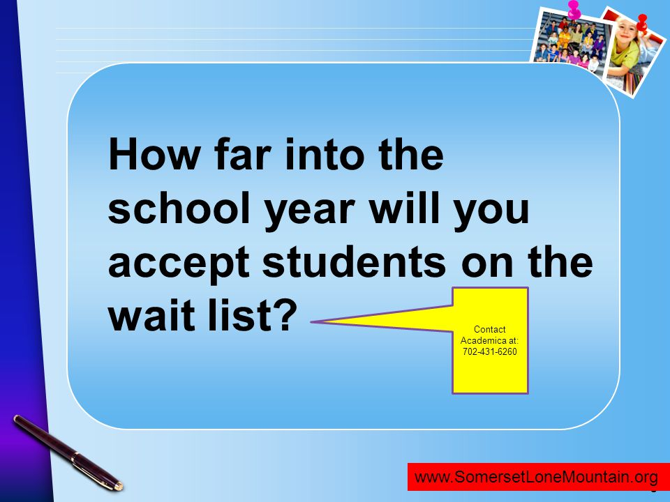 How far into the school year will you accept students on the wait list