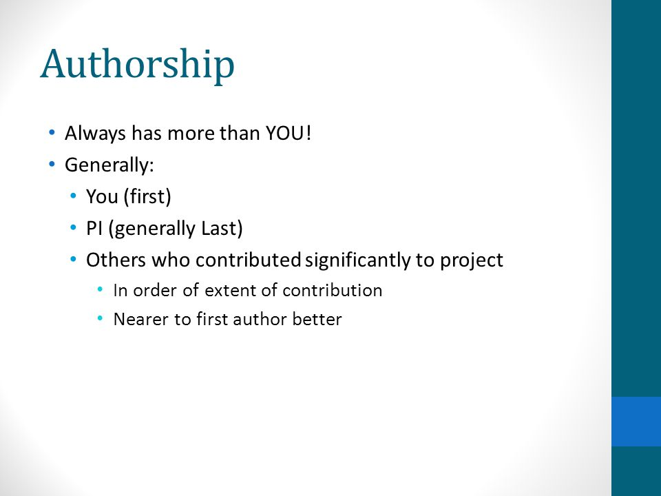 Authorship Always has more than YOU! Generally: You (first)