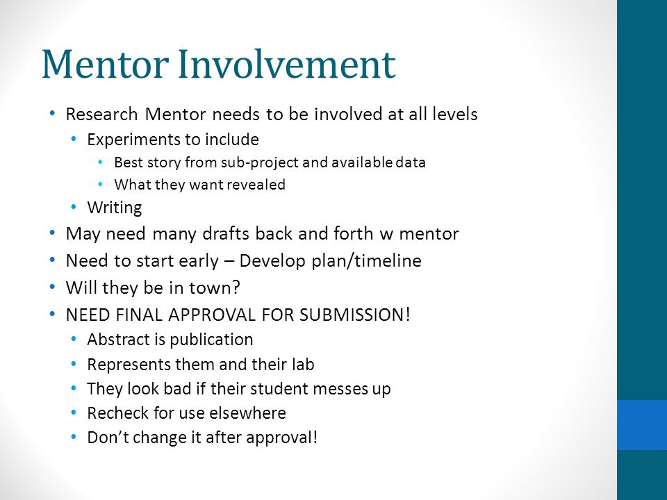 Mentor Involvement Research Mentor needs to be involved at all levels