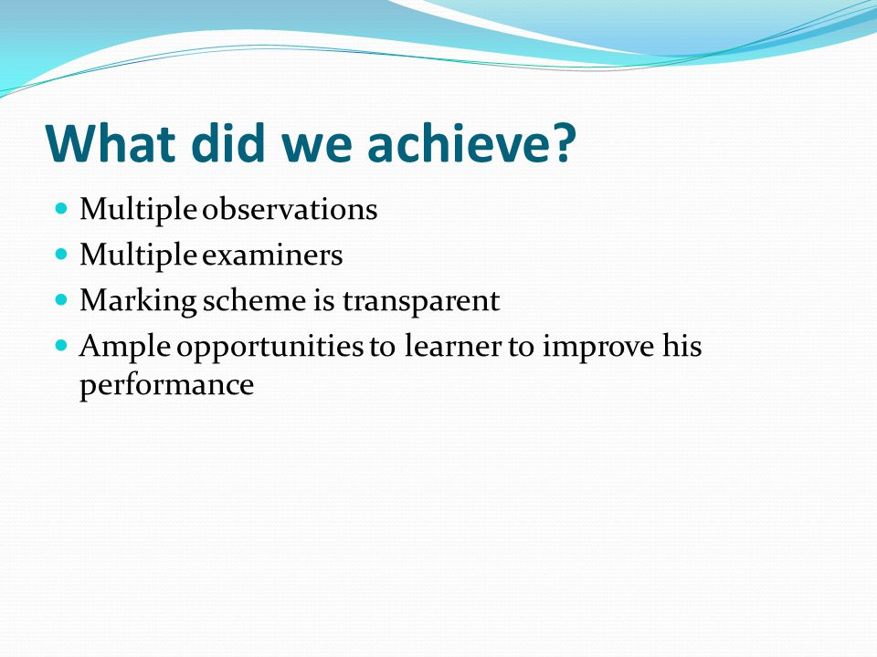 What did we achieve Multiple observations Multiple examiners