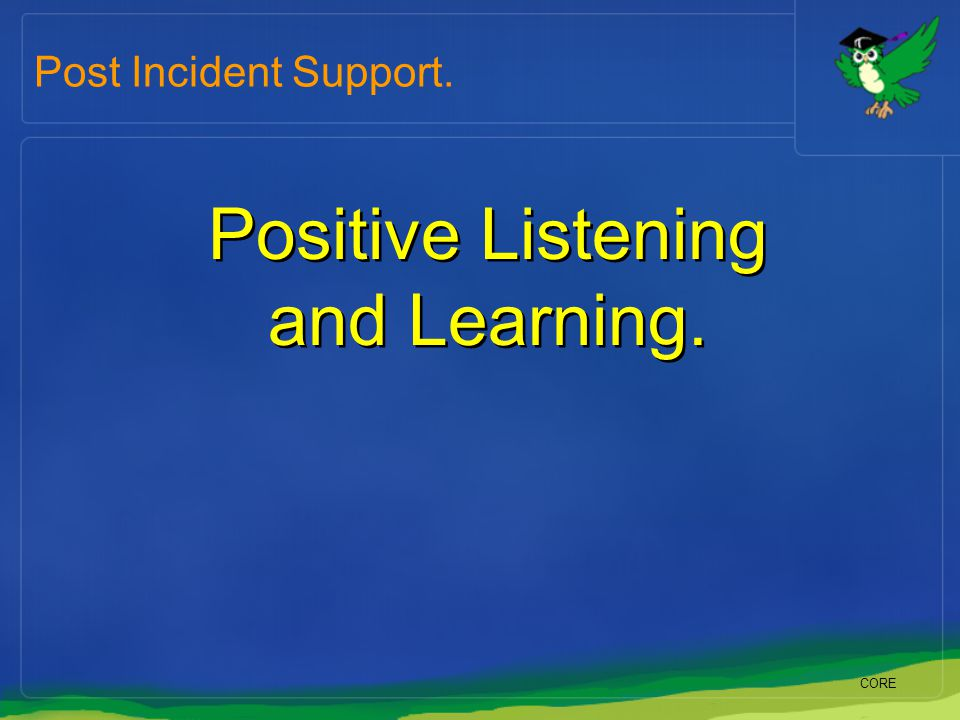 Positive Listening and Learning.