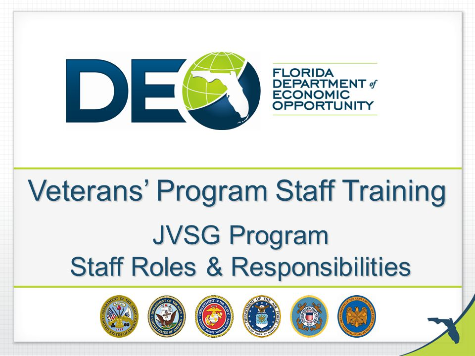 Veterans' Program Staff Training JVSG Program Staff Roles & Responsibilities