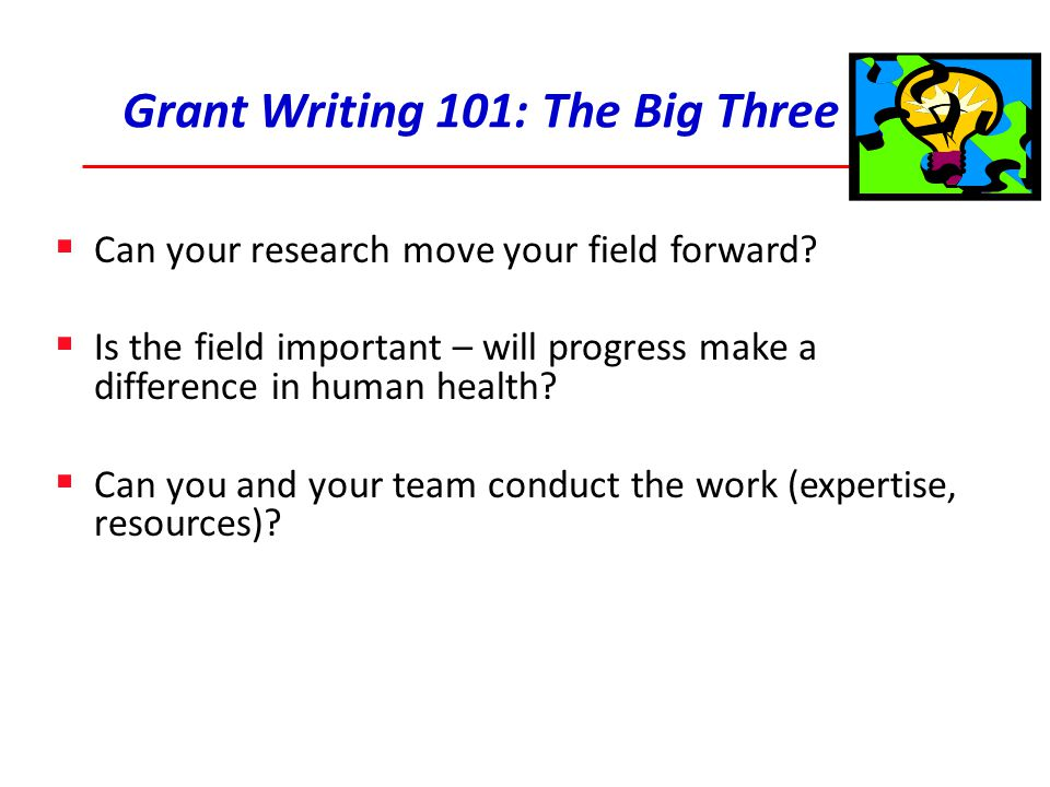 Grant Writing 101: The Big Three
