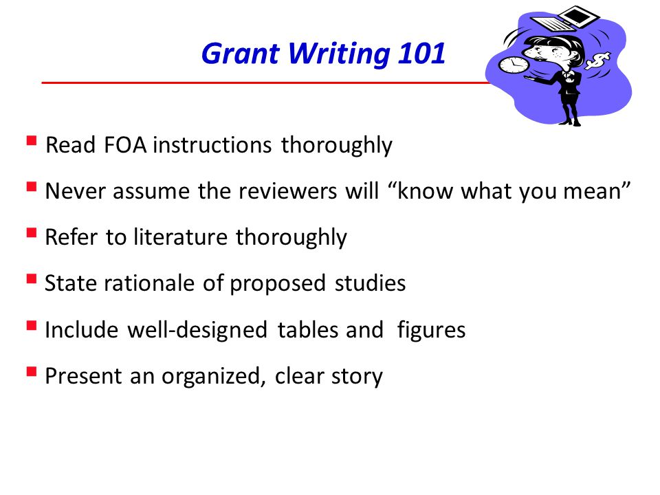 Grant Writing 101 Read FOA instructions thoroughly