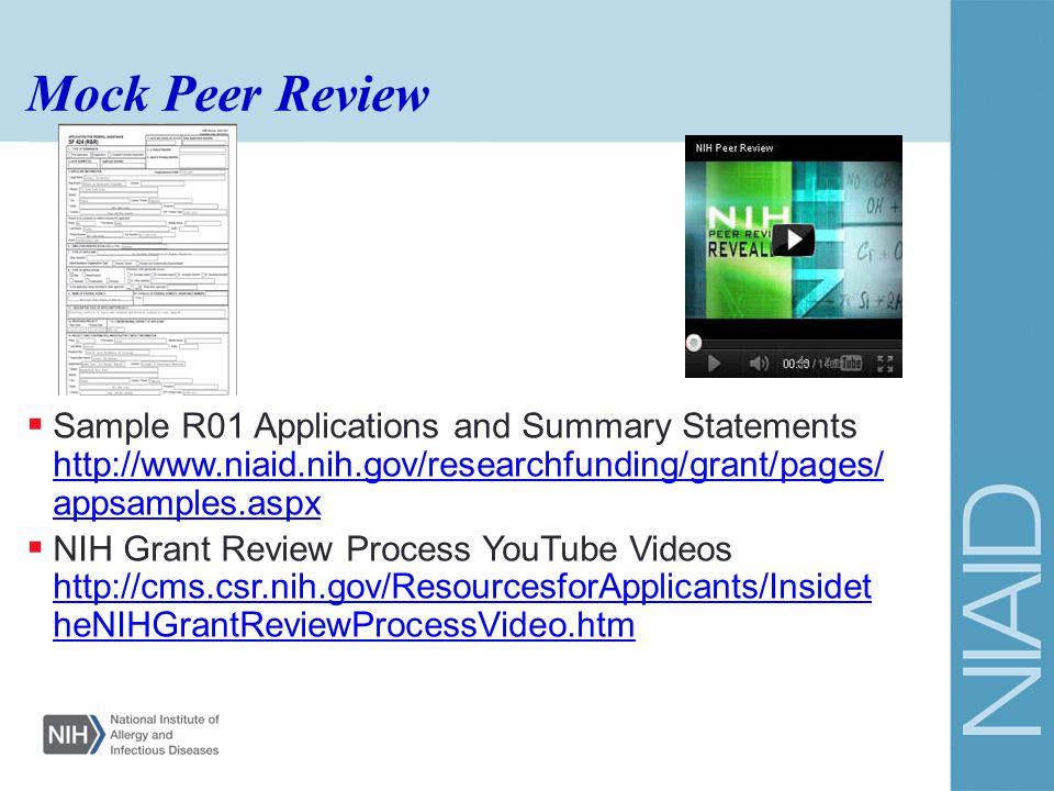 Mock Peer Review Sample R01 Applications and Summary Statements http://www.niaid.nih.gov/researchfunding/grant/pages/appsamples.aspx.