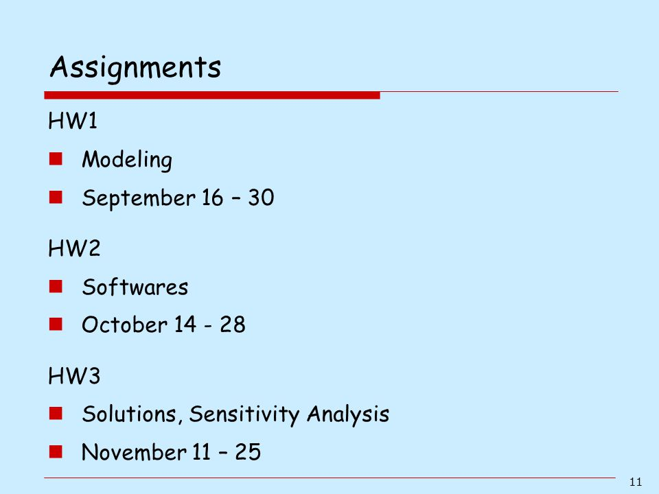 Assignments HW1 Modeling September 16 – 30 HW2 Softwares